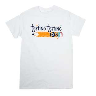 Testing, Testing, 1, 2, 3 T-Shirt - 1 t-shirt