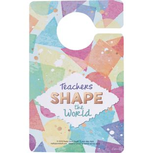 Teachers Shape The World Door Hanger