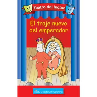 Really Good Spanish Readers' Theater: The Emperor's New Clothes (Teatro Del Lector: El Traje Nuevo Del Emperador)