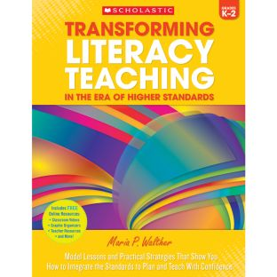 Transforming Literacy Teaching In The Era Of Higher Standards - Grades K-2