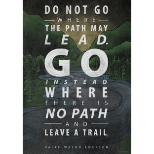 Inspire U Posters - Do Not Go Where The Path...