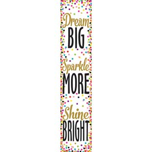 Confetti Dream Big, Sparkle More, Shine Bright 8 X 39 Vertical Banner