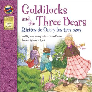 Goldilocks and the Three Bears/Ricitos de oro y los tres osos - Bilingual English-Spanish Storybook - Paperback - Grades Pre-K-3 - bilingual paperback storybook