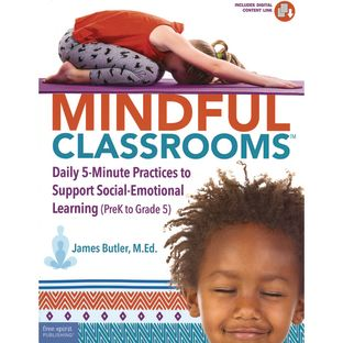 Mindful Classrooms By James Butler