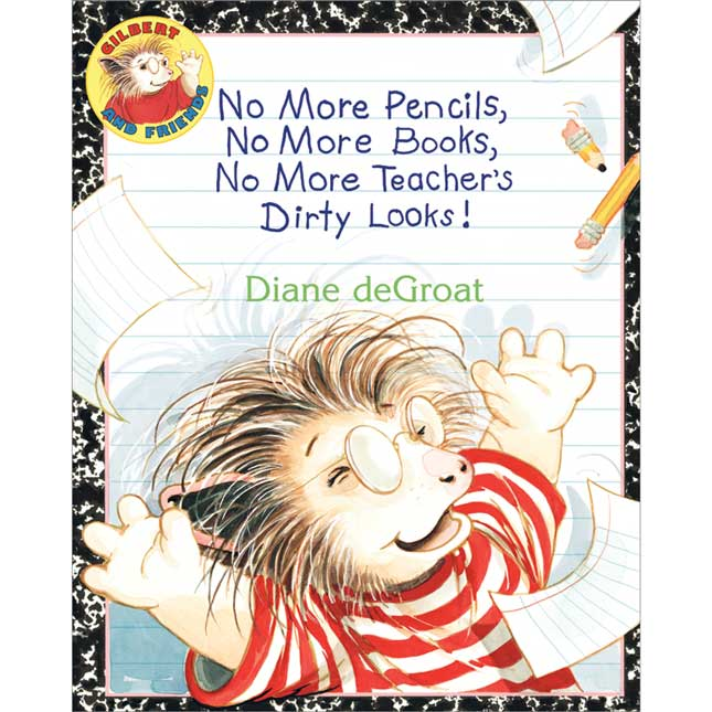 """No More Pencils, No More Books, No More Teacher's Dirty Looks!"" Book"