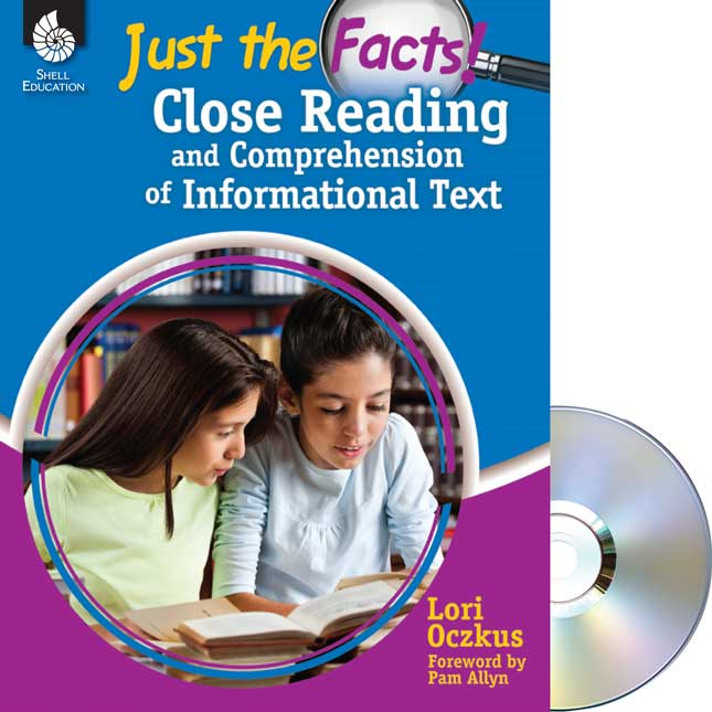 Just the Facts! Close Reading And Comprehension Of Informational Text