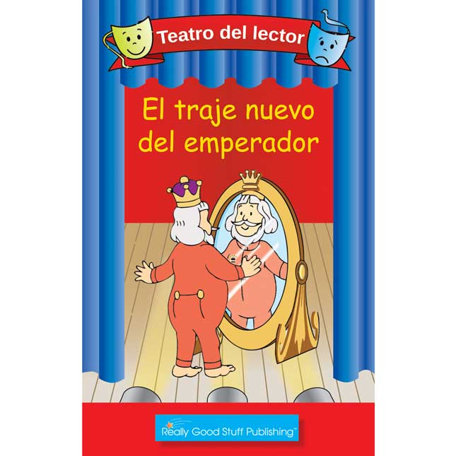 Really Good Spanish Readers' Theater: The Emperor's New Clothes (Teatro Del Lector: El Traje Nuevo Del Emperador) - 6 books
