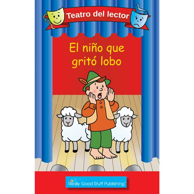 Really Good Spanish Readers' Theater: The Boy Who Cried Wolf (Teatro Del Lector: El Nino Que Grito Lobo)