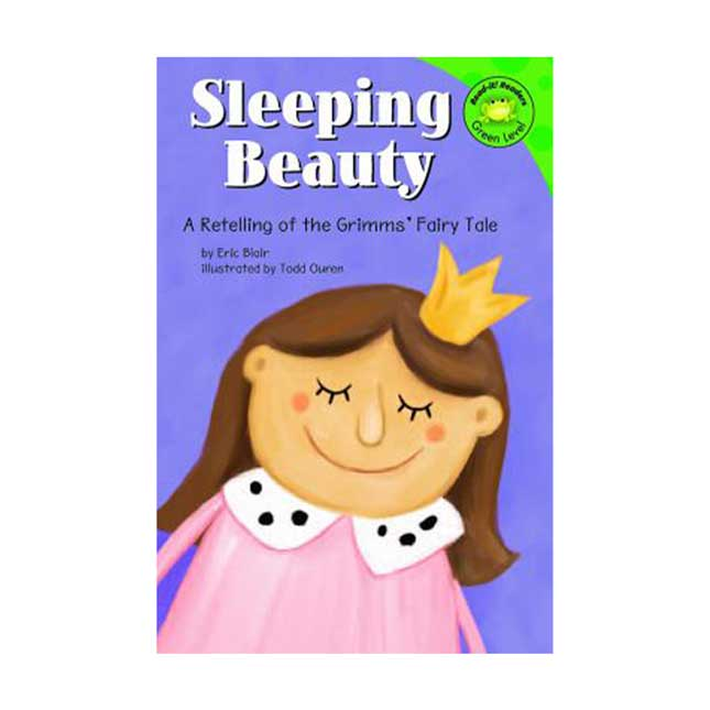 Sleeping Beauty A Retelling of the Grimms Fairy Tale