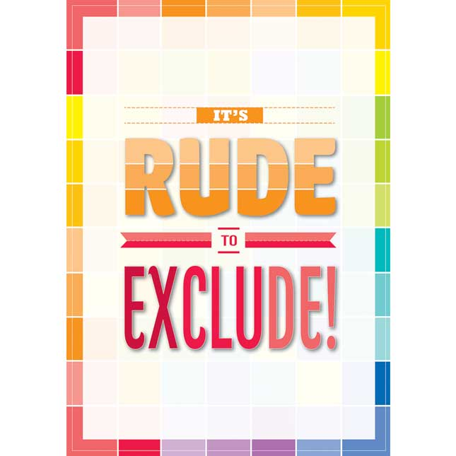 Inspire U Posters - ItA s Rude To Exclude... - 1 poster