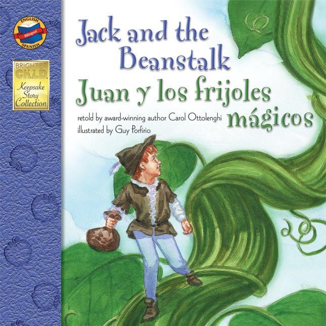 Jack And The Beanstalk/Juan y los frijoles mA¡gicos - Bilingual English-Spanish Storybook - Paperback - Grades Pre-K-3