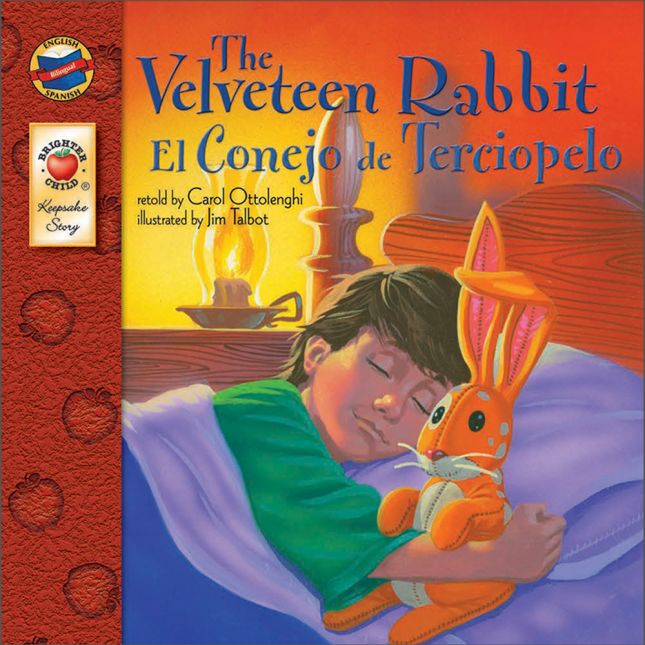 The Velveteen Rabbit/El conejo de terciopelo - Bilingual English-Spanish Storybook - Paperback - Grades Pre-K-3 - bilingual paperback storybook