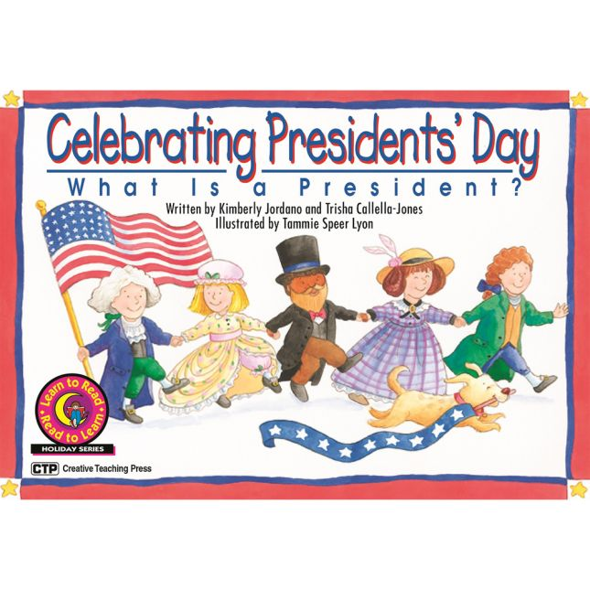 Celebrating Presidents' Day: What Is A President? Book