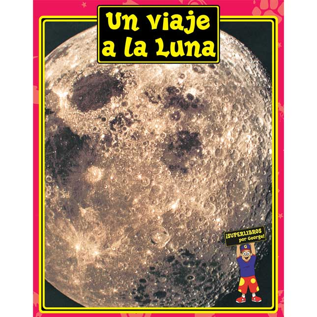 Un Viaje A La Luna (A Trip To The Moon Big Book) Student Book 6-Pack