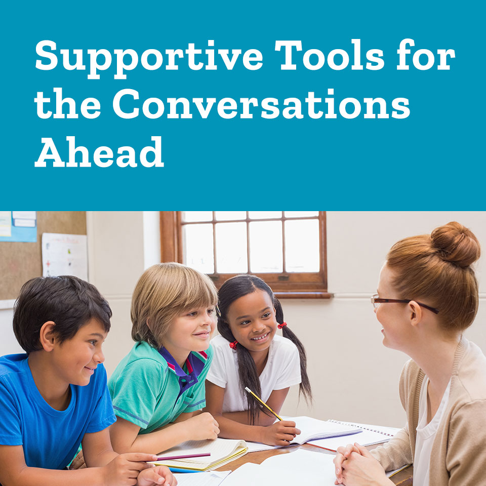 Supportive Tools for the Conversations Ahead
